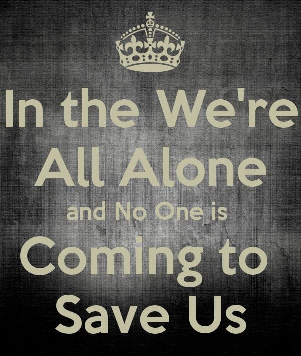 no one will save us quote