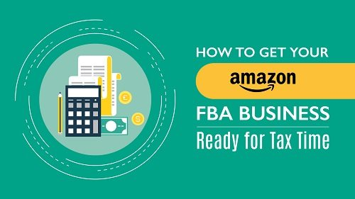 How to get your Amazon FBA Business Ready for tax time