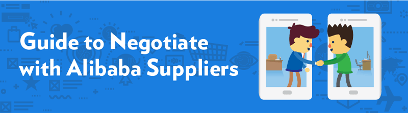 Guide to negotiating with Alibaba suppliers