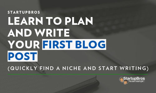 Learn to plan and write your first blog post